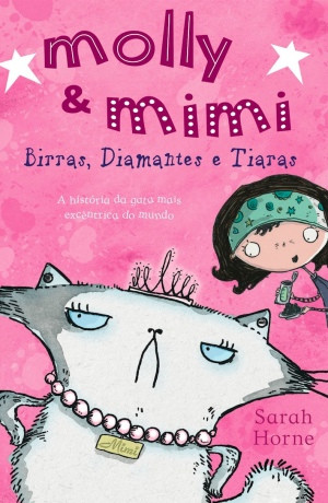 Capa do livro «Molly & Mimi - Birras, Diamantes e Tiaras»